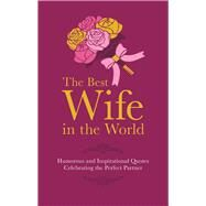 The Best Wife in the World by Croft, Malcolm, 9781853759543