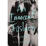 An Innocent Fashion by Hernandez, R. J., 9780062429544