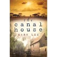 The Canal House by Lee, Mark, 9780156029544