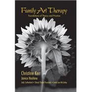 Family Art Therapy: Foundations of Theory and Practice by Kerr; Christine, 9781138969544