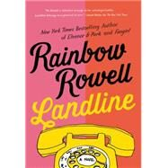 Landline A Novel by Rowell, Rainbow, 9781250049544