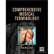 Comprehensive Medical Terminology by Jones, Betty Davis, 9781285869544