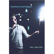 Anything Could Happen by Walton, Will, 9780545709545