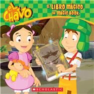 El libro mágico / The Magic Book (El Chavo: 8x8) by Sander, Sonia, 9780545949545