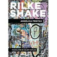 Rilke Shake by Freitas, Angélica; Kaplan, Hilary, 9781939419545