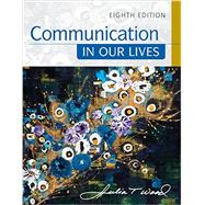 Communication in Our Lives by Wood, Julia T., 9781305949546