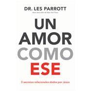 Un amor como ese / Love like that by Parrott, Les, 9781418599546