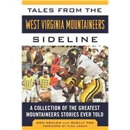 Tales from the West Virginia Mountaineers Sideline by Nehlen, Don; Poe, Shelly (CON); Logan, Mike, 9781613219546