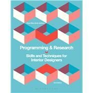 Programming and Research Skills and Techniques for Interior Designers by Botti-salitsky, Rosemary, 9781628929546