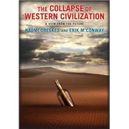The Collapse of Western Civilization by Oreskes, Naomi; Conway, Erik M., 9780231169547