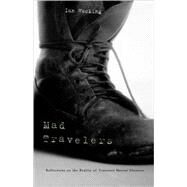 Mad Travelers: Reflections on the Reality of Transient Mental Illnesses by Hacking, Ian, 9780674009547