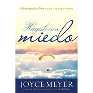Hágalo con miedo by Meyer, Joyce, 9781621369547