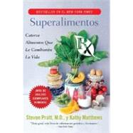 Superalimentos Rx / SuperFoods Rx: Catorce Alimentos Que le Cambiaran la Vida / Fourteen Foods That Will Change Your Life by Pratt, Steven, 9780061189548