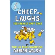 Cheep Laughs by Walsh, Darren, 9780099599548