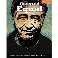 Created Equal A History of the United States, Volume 2 by Jones, Jacqueline A.; Wood, Peter H.; Borstelmann, Thomas; May, Elaine Tyler; Ruiz, Vicki L., 9780205899548