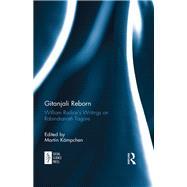 Gitanjali Reborn: William Radices Writings on Rabindranath Tagore 9781138099548N