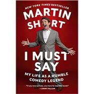 I Must Say by Short, Martin; Kamp, David (CON), 9780062309549