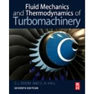 Fluid Mechanics and Thermodynamics of Turbomachinery by Dixon, S. L., Ph.D.; Hall, C. A., Ph.D., 9780124159549