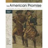 The American Promise, Volume A A History of the United States: To 1800 by Roark, James L.; Johnson, Michael P.; Cohen, Patricia Cline; Stage, Sarah; Hartmann, Susan M., 9780312569549