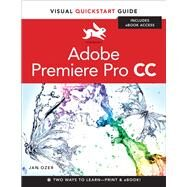 Premiere Pro CC Visual QuickStart Guide by Ozer, Jan, 9780321929549