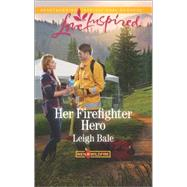 Her Firefighter Hero by Bale, Leigh, 9780373719549