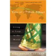 Tales of a Female Nomad : Living at Large in the World by GELMAN, RITA GOLDEN, 9780609809549
