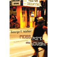 Moss Park and Tough! by Walker, George F.; McDonald, Patrick, 9780889229549
