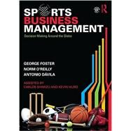 Sports Business Management: Decision Making Around the Globe by Foster; George, 9781138919549