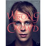 Tom Odell -- Wrong Crowd by Odell, Tom, 9780571539550