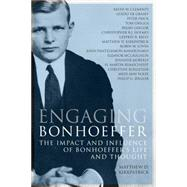 Engaging Bonhoeffer by Kirkpatrick, Matthew D., 9780800699550