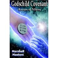 Godschild Covenant : Return of Nibiru (Planet X - 2012) by Masters, Marshall, 9780972589550