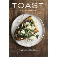 Toast by Pelzel, Raquel; Sung, Evan, 9780714869551