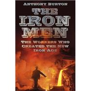 The Iron Men by Burton, Anthony, 9780750959551