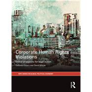 Corporate Human Rights Violations: Global Prospects for Legal Action by Khoury; StTfanie, 9781138659551