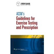 ACSM's Guidelines for Exercise Testing and Prescription by American College of Sports Medicine, 9781609139551
