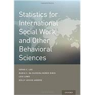 Statistics for International Social Work And Other Behavioral Sciences by Lee, Serge; Dinis, Maria  Cesaltina da Silveira Nunes; Lowe, Lois; Anders, Kelly, 9780199379552