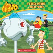 Un amigo robot / A Robot Friend (El Chavo: 8x8) by Sander, Sonia, 9780545949552