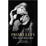 The Last Interview by Levi, Primo, 9781509519552