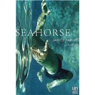 Seahorse A Novel by Pariat, Janice, 9781939419552