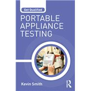 Get Qualified: Portable Appliance Testing by Smith; Kevin, 9781138189553