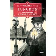 Lungdon by Carey, Edward, 9781468309553