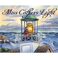 Miss Colfax's Light by Bissonette, Aimee; Ewen, Eileen Ryan, 9781585369553