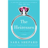 The Heiresses by Shepard, Sara, 9780062259554