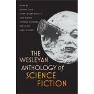 The Wesleyan Anthology of Science Fiction by Evans, Arthur B., 9780819569554