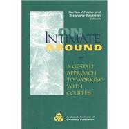 On Intimate Ground: A Gestalt Approach to Working with Couples by Wheeler,Gordon, 9781138869554