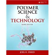 Polymer Science and Technology by Fried, Joel R., 9780137039555