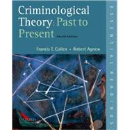 Criminological Theory: Past to Present Essential Readings by Cullen, Francis T.; Agnew, Robert, 9780195389555