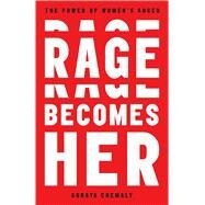 Rage Becomes Her by Chemaly, Soraya, 9781501189555