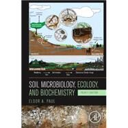 Soil Microbiology, Ecology, and Biochemistry by Paul, Eldor A., 9780124159556