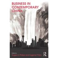 Business in Contemporary China by Philips; Roger, 9781138919556